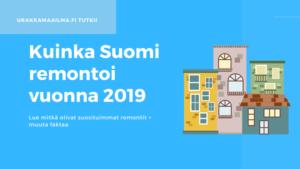 Näin Suomi remontoi vuonna 2019