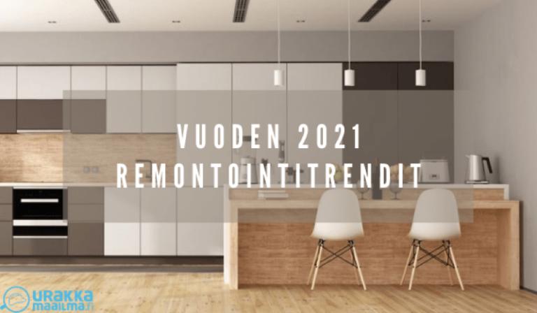 Vuoden 2021 Remontointitrendit
